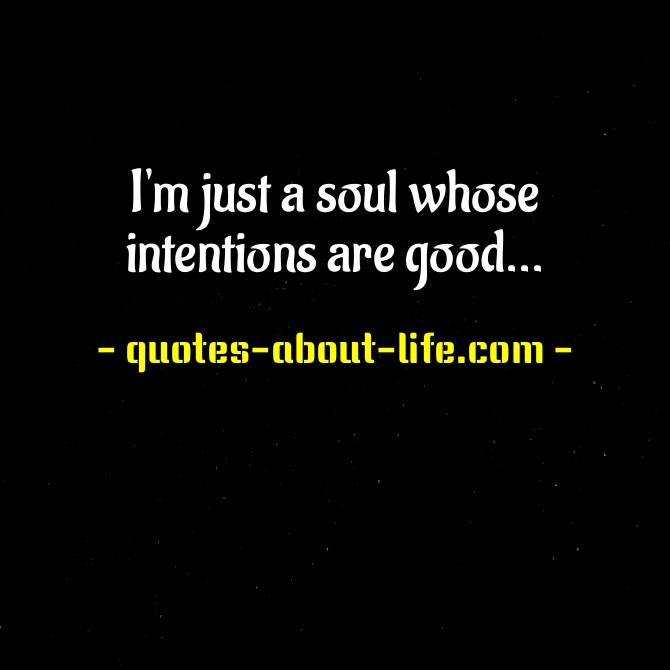 I'm just a soul whose intentions are good Lyrics