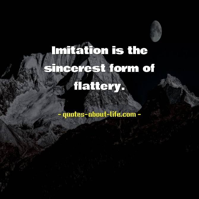 Imitation is the sincerest form of flattery | Oscar Wilde Quotes