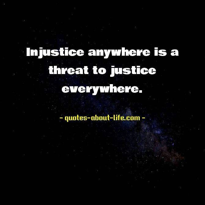 Injustice anywhere is a threat to justice everywhere | Martin Luther King Jr