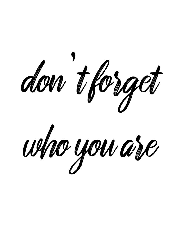 Don't Forget Who You are | Forget Quotes