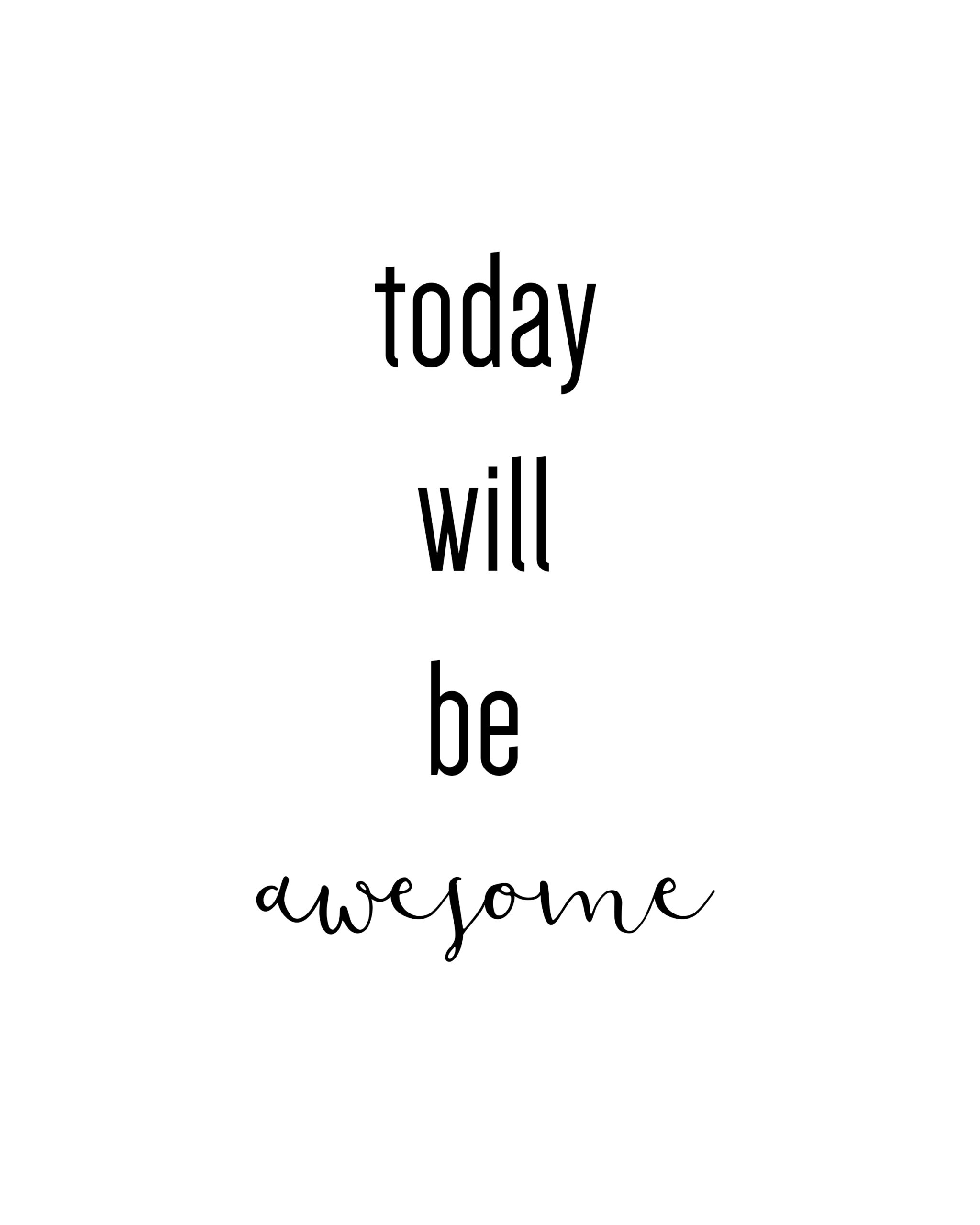 Today Will be Awesome