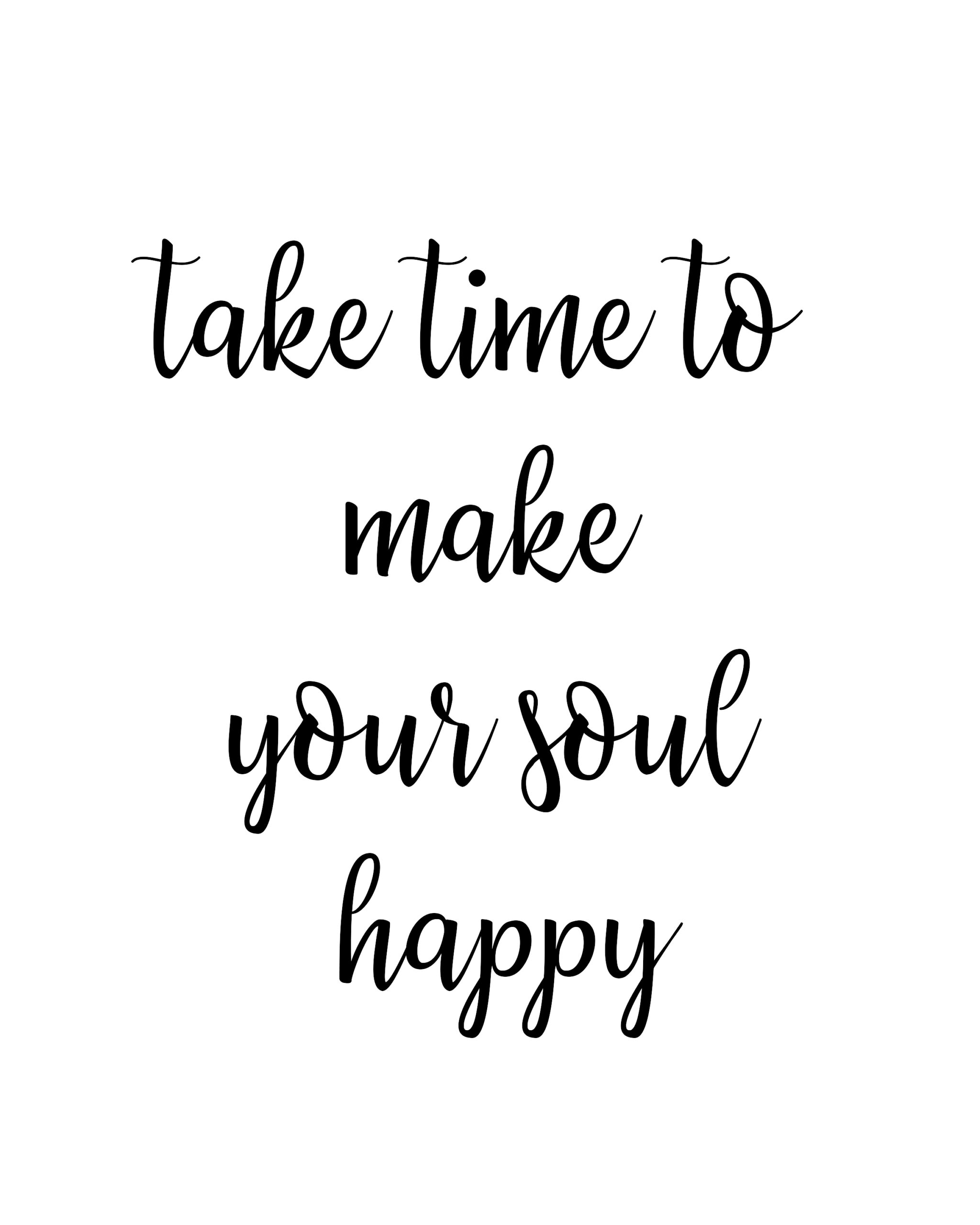 Time to make you soul Happy