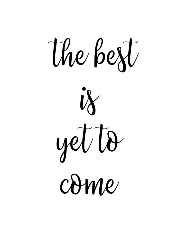 The Best is yet to Come | Believe Quotes