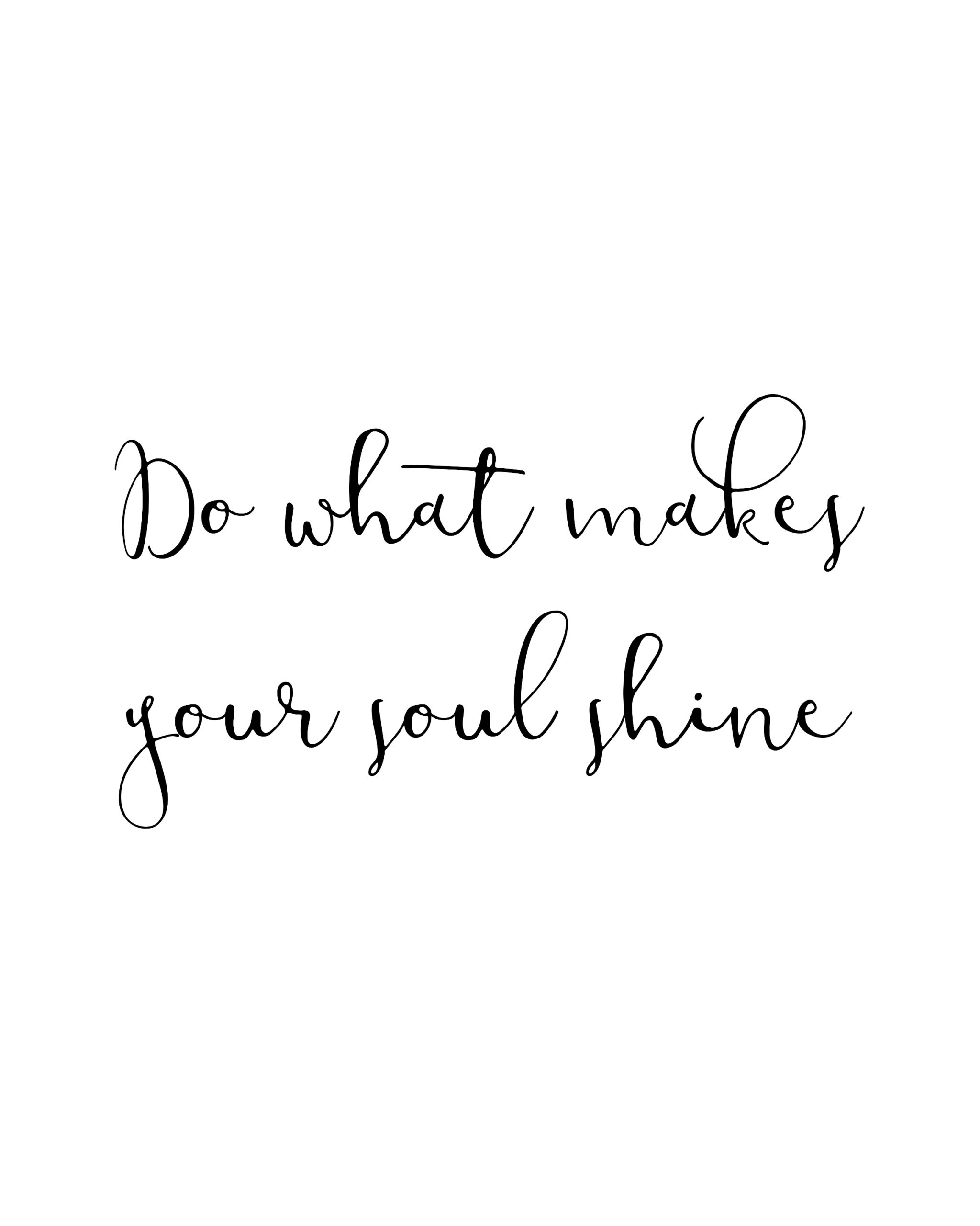 Do What Make Your Soul Shine