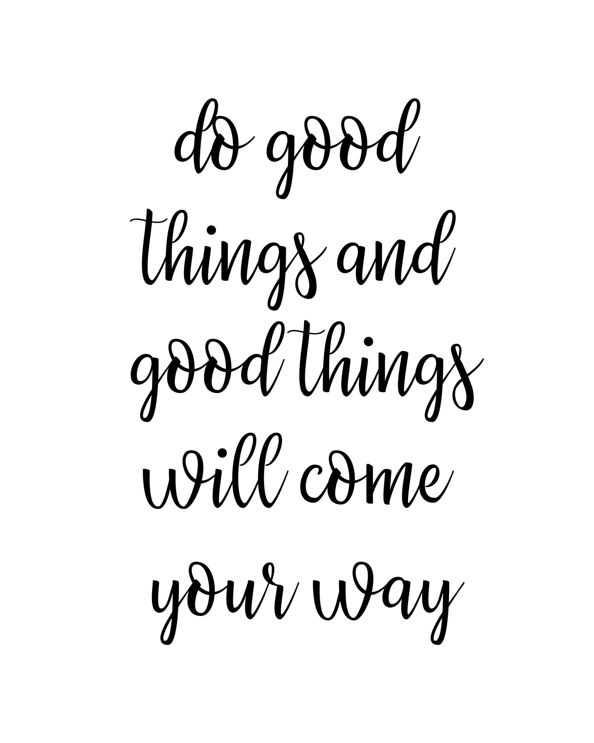 Do good things and good things will come your way