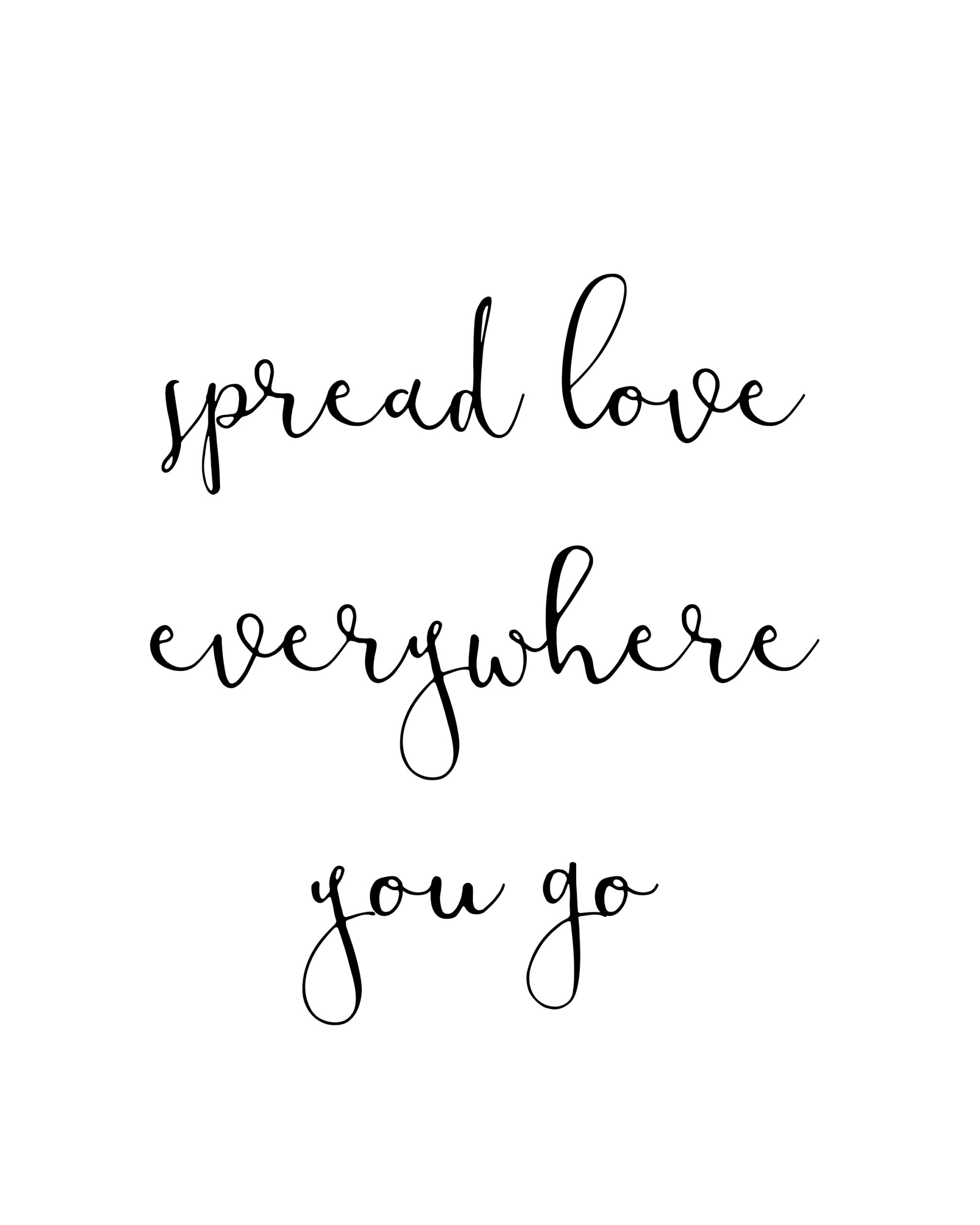 Spread Love Everywhere you go