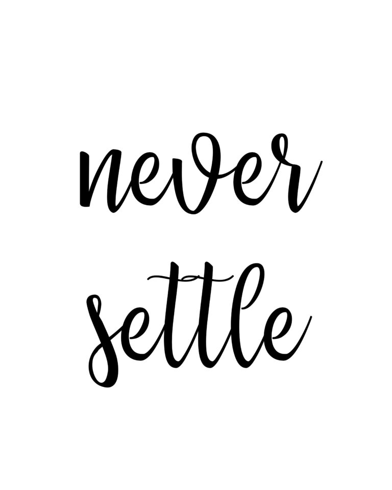 Never Settle Quotes | Best Never Settle Quotes