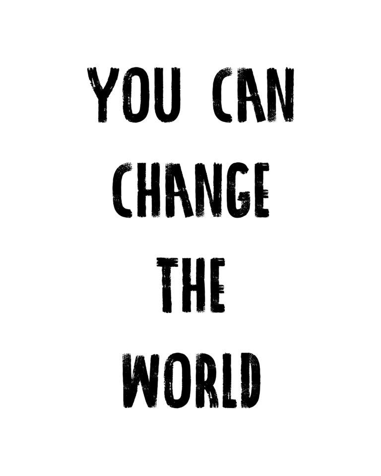 You can Change The World Quotes | Change the World Quotes
