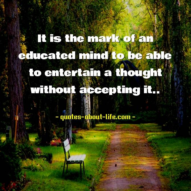 It is the mark of an educated mind | Best Aristotle Quotes