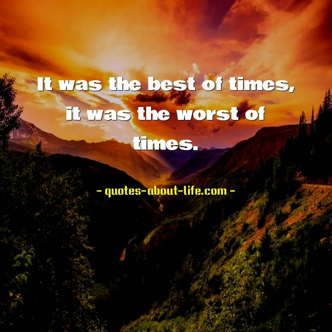 It was the best of times, it was the worst of times| Charles Dickens