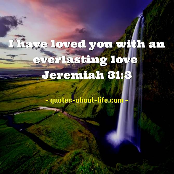 I have loved you with an everlasting love | Best Bible Quotes