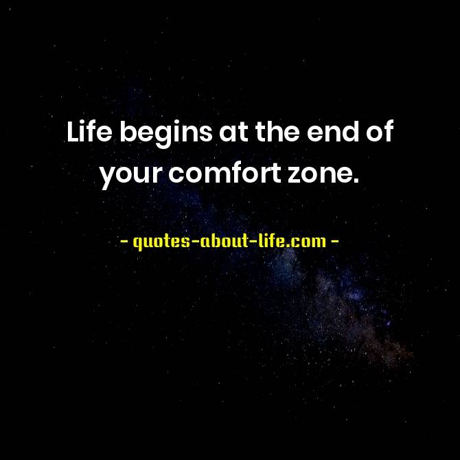 Life begins at the end of your comfort zone | Neale Donald Walsch Quotes