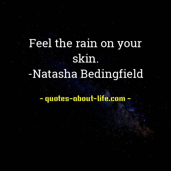 feel the rain on your skin