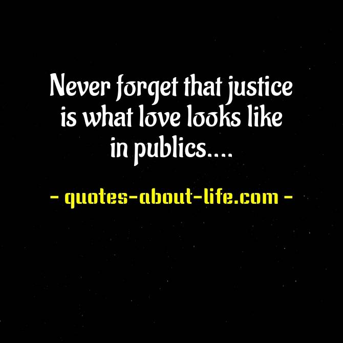 Never forget that justice is what love looks like in public | Cornel West Quotes