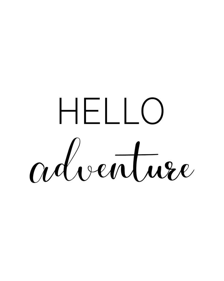 Hello Adventure | Best Travel Quotes & Adventure Quotes