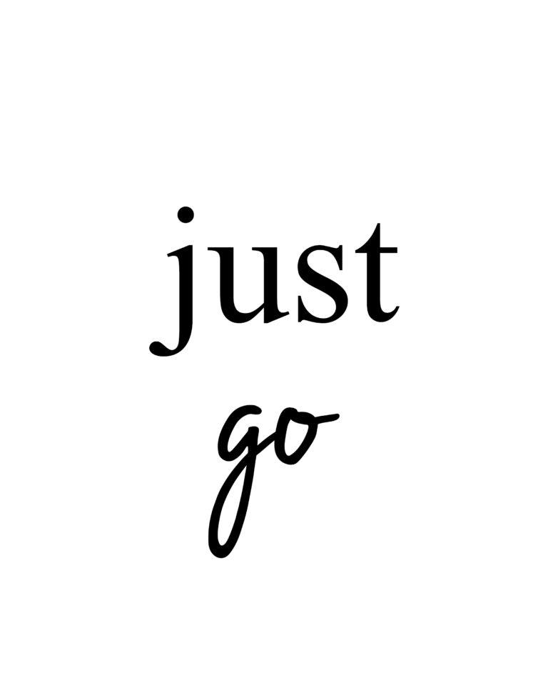 Just Go | Best Travel & Adventure Quotes