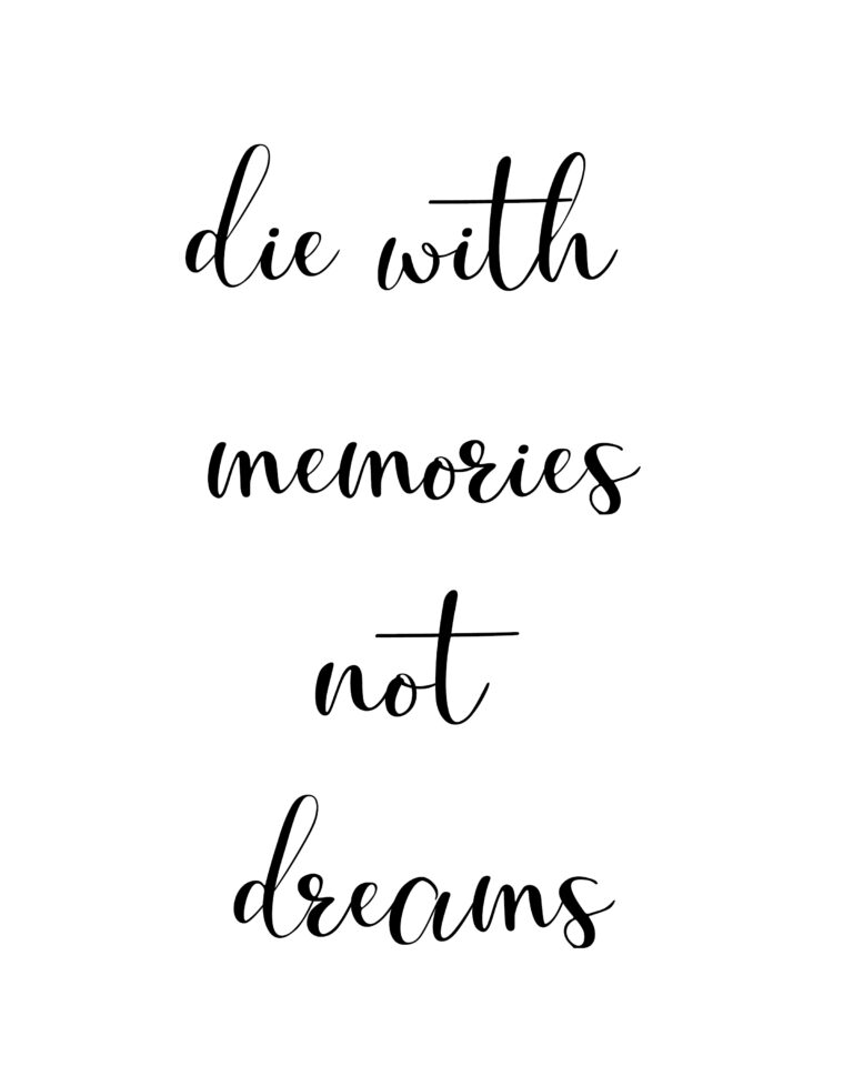 Die With Memories Not Dreams Quotes | Travel & Dreams Quotes