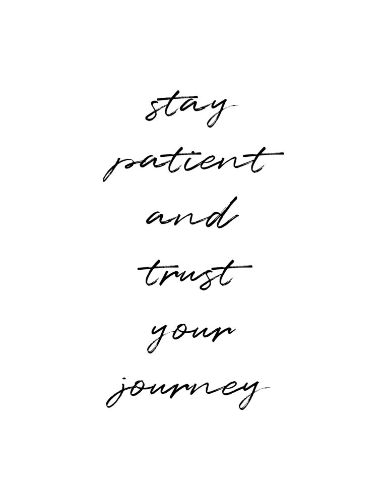 Stay patient and trust your journey  | Travel & Adventure Quotes