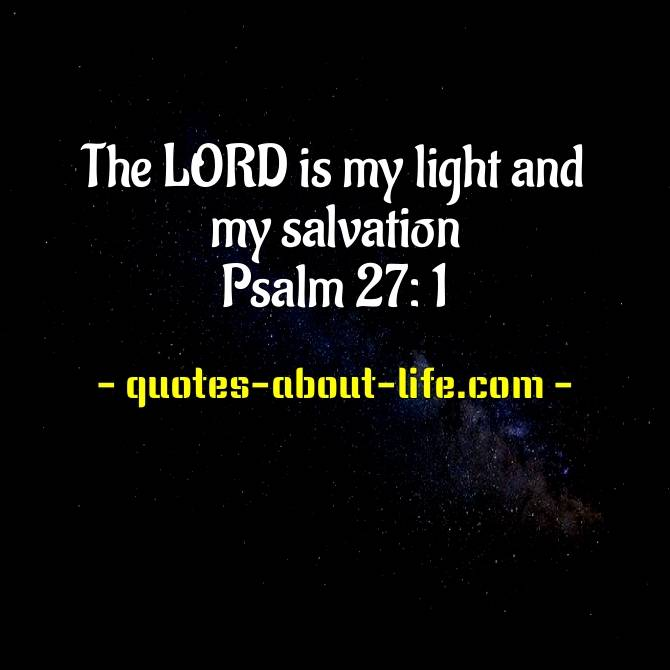 The LORD is my light and my salvation| Psalms 27 | Best Bible Quotes