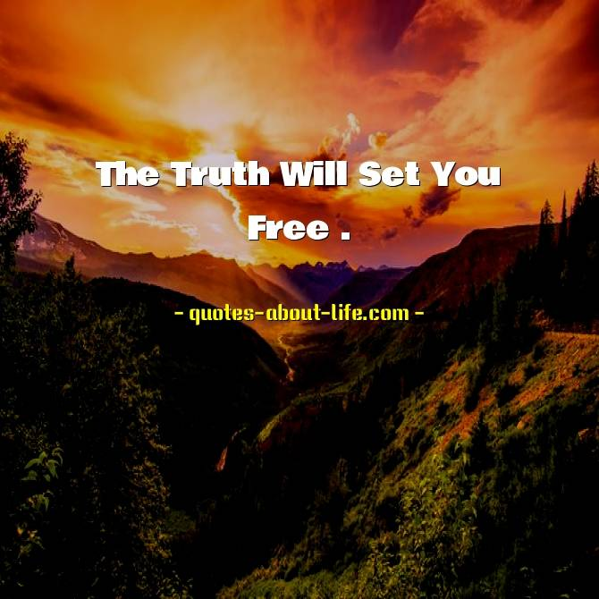 The Truth Will Set You Free  |  John 8:32