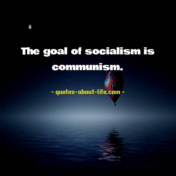 The goal of socialism is communism | Vladimir Lenin Quotes