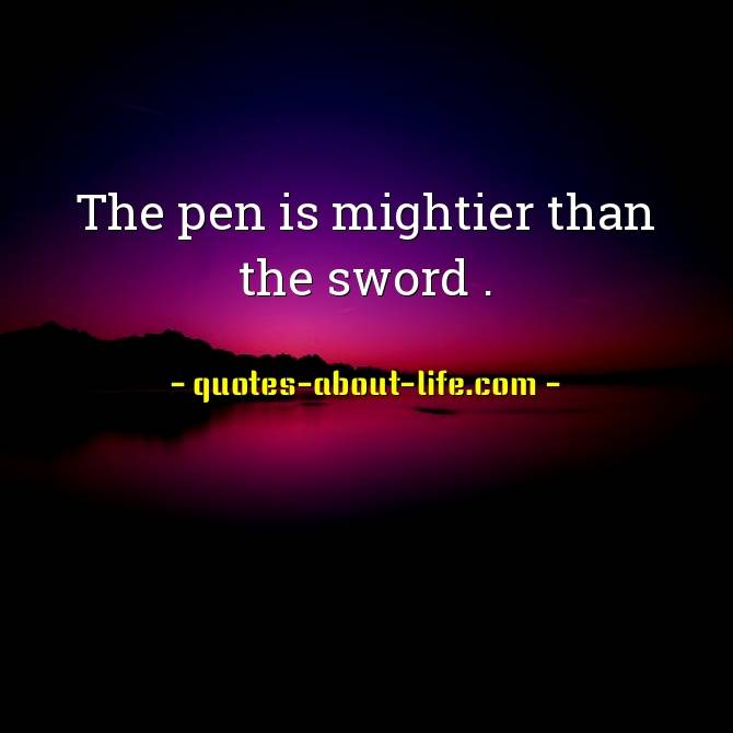 The pen is mightier than the sword Meaning