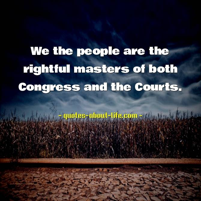We the people are the rightful masters |  Abraham Lincoln