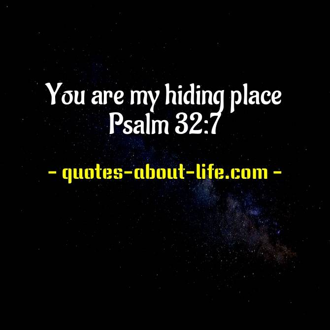 You are my hiding place | Psalm 32:7 | Best Bible Quotes