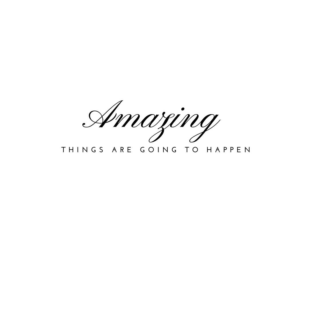 Amazing Things are Going to Happen Quotes