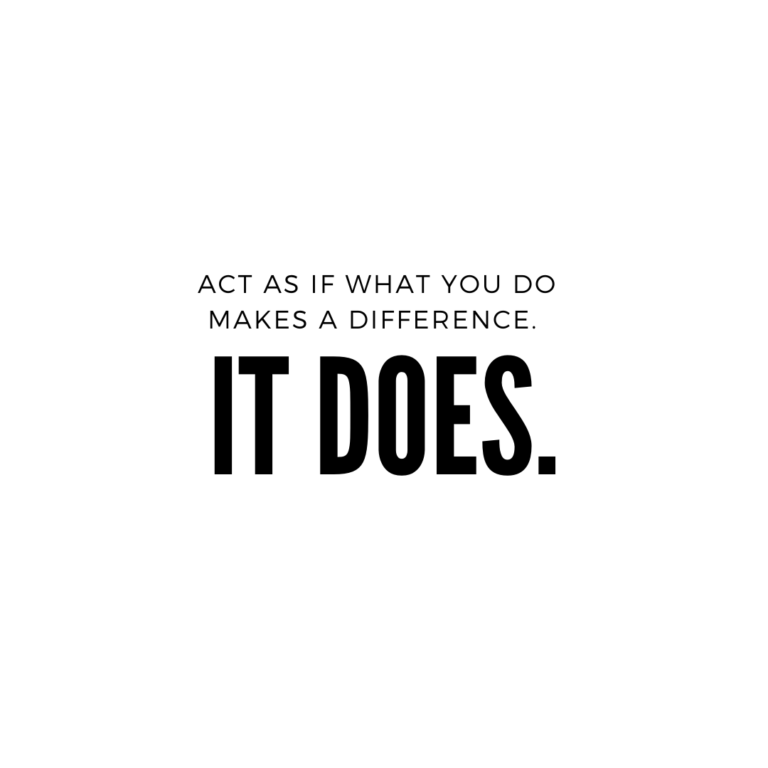 Act as if what you do makes a difference Quotes